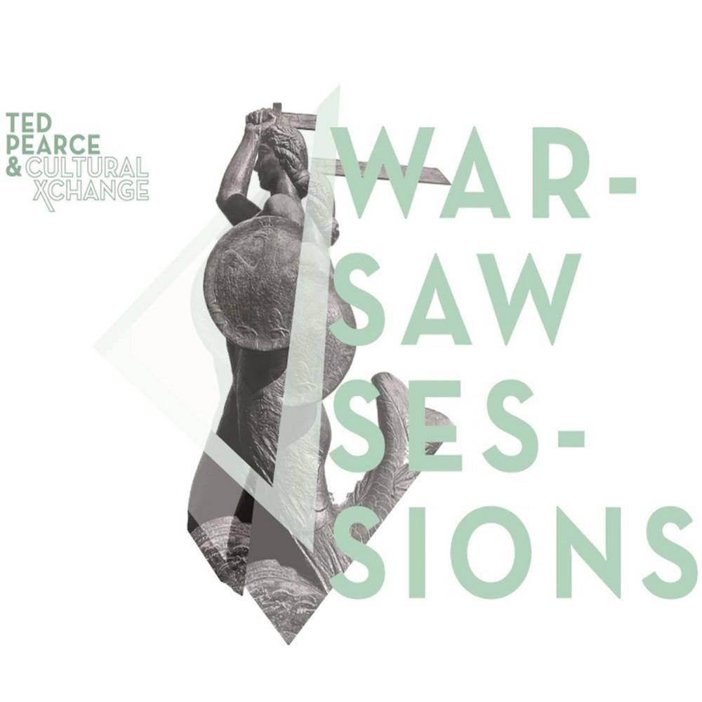 Ted Pearce & Cultural Xchange - Warsaw Sessions E.P. (2014)