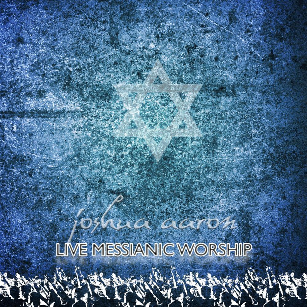 Joshua Aaron - Bo Yeshua (Live Messianic Worship) (2010)