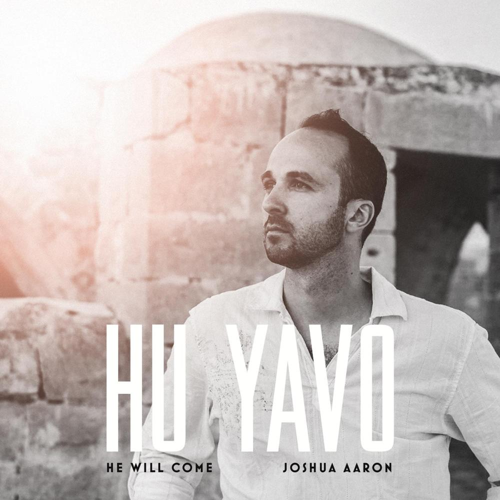 Joshua Aaron - Hu Yavo (He Will Come) (2014)