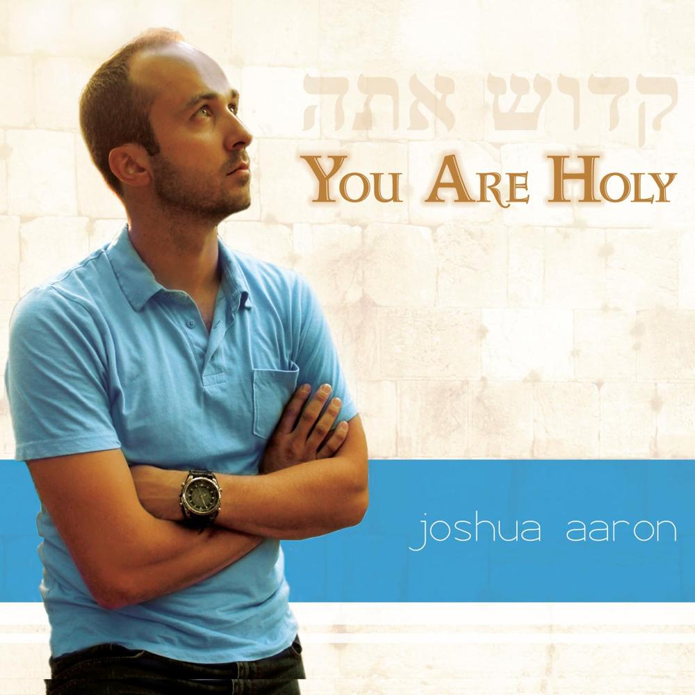 Joshua Aaron - You Are Holy (2012)