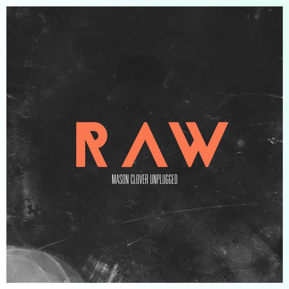 Mason Clover - Raw (2014)