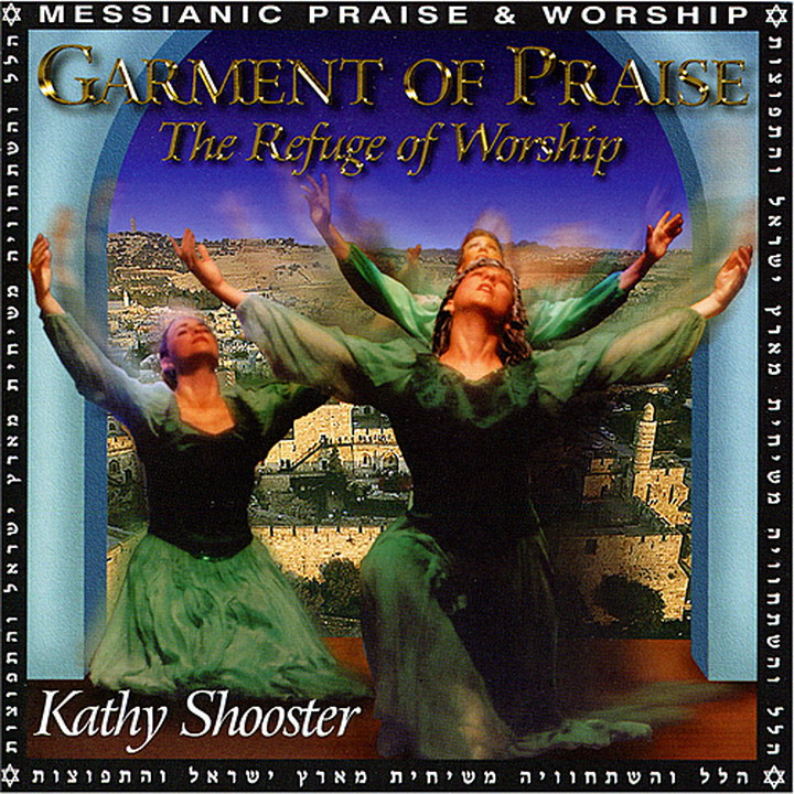 Kathy Shooster - Garment of Praise (2010)