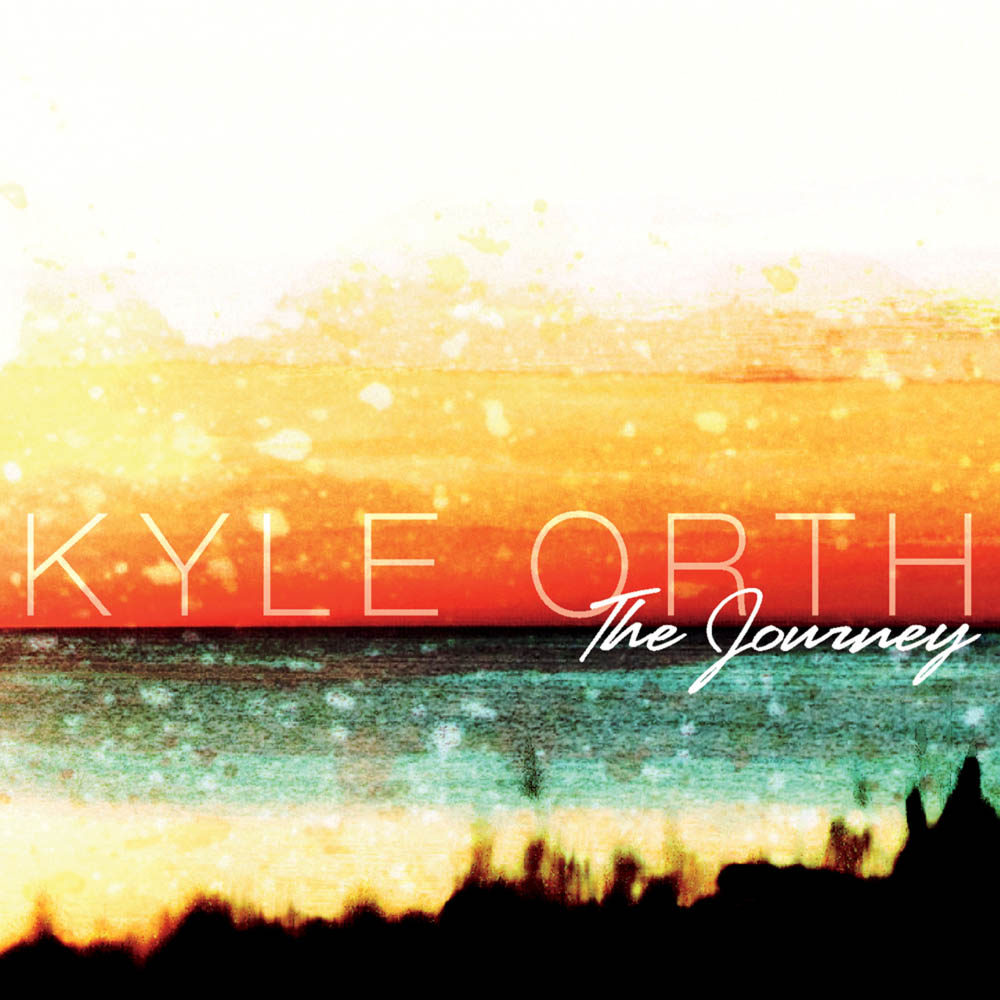Kyle Orth - The Journey (2012)