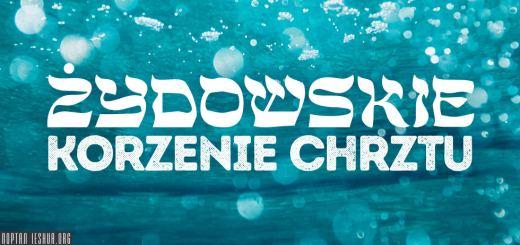 Żydowskie korzenie chrztu
