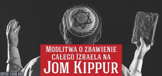Modlitwa o zbawienie całego Izraela na Jom Kippur