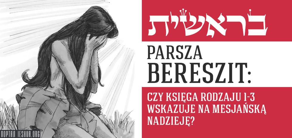 Parsza Bereszit: czy księga rodzaju 1-3 wskazuje na mesjańską nadzieję?