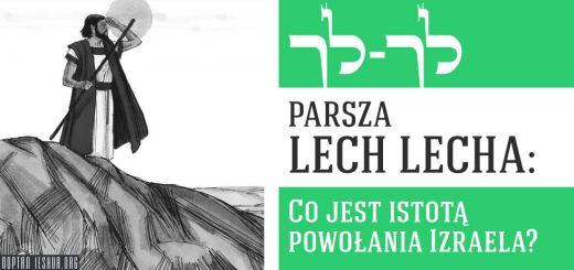 Parsza Lech Lecha: Co jest istotą powołania Izraela?