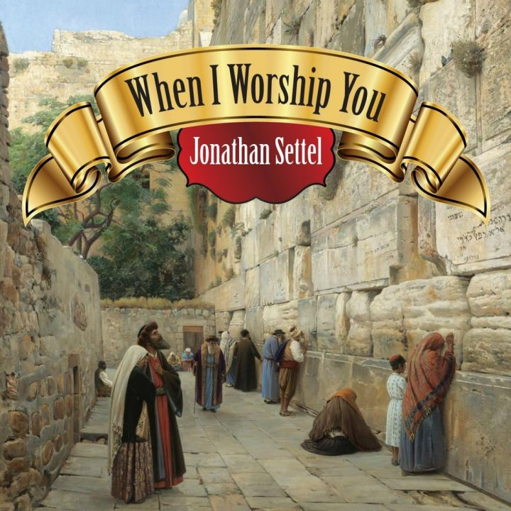 Jonathan Settel - When I Worship You (2014)