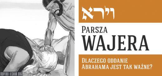 Parsza Wajera. Dlaczego oddanie Abrahama jest tak ważne?