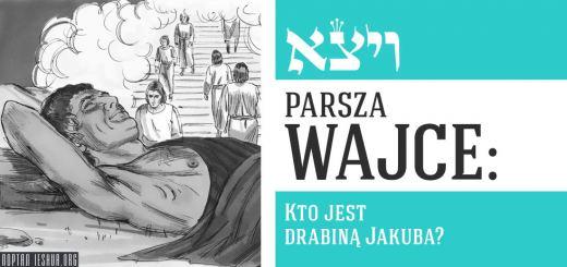 Parsza Wajce: Kto jest drabiną Jakuba?