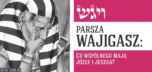 Parsza Wajigasz: Co wspólnego mają Józef i Jeszua?