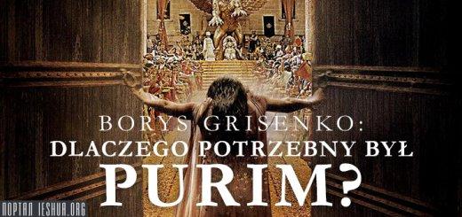 Borys Grisenko: Dlaczego potrzebny był Purim?