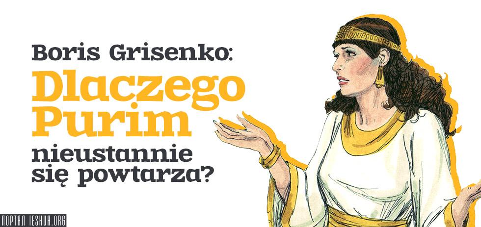 Boris Grisenko: Dlaczego Purim nieustannie się powtarza?