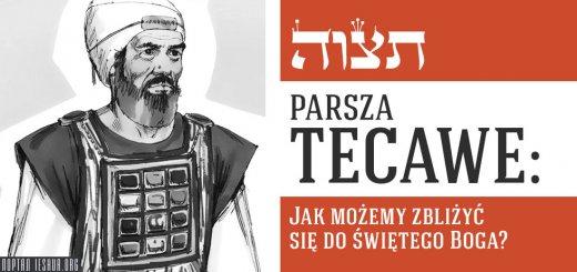 Parsza Tecawe: Jak możemy zbliżyć się do świętego Boga?