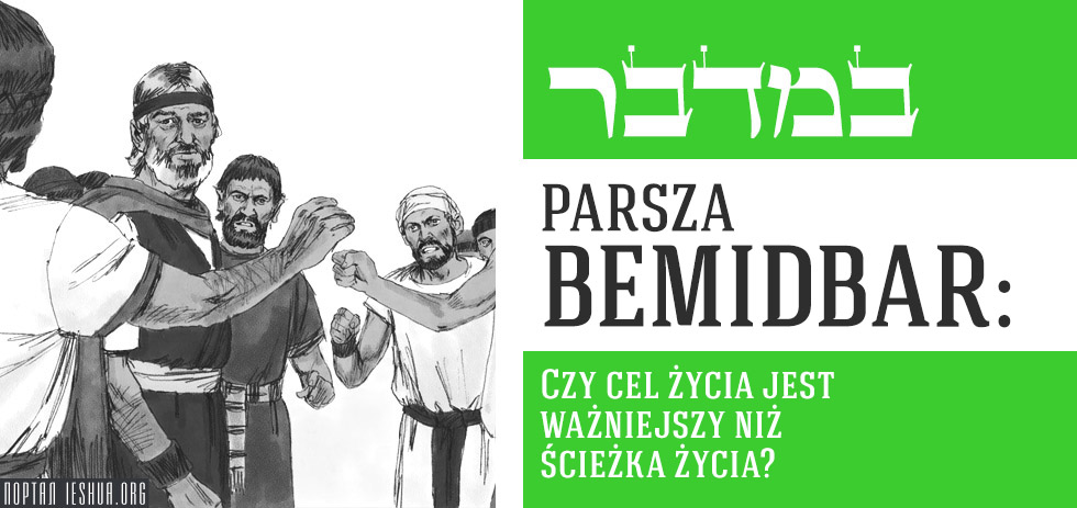 Parsza Bemidbar: Czy cel życia jest ważniejszy niż ścieżka życia?