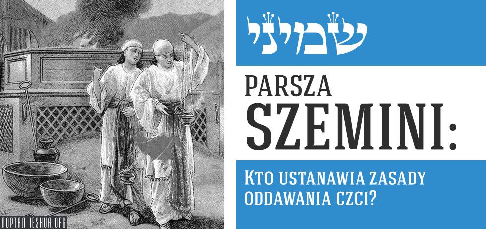 Parsza Szemini: Kto ustanawia zasady oddawania czci?