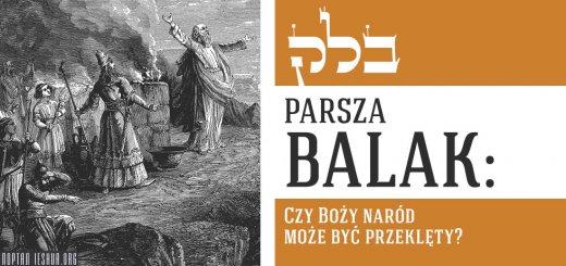 Parsza Balak: Czy Boży naród może być przeklęty?