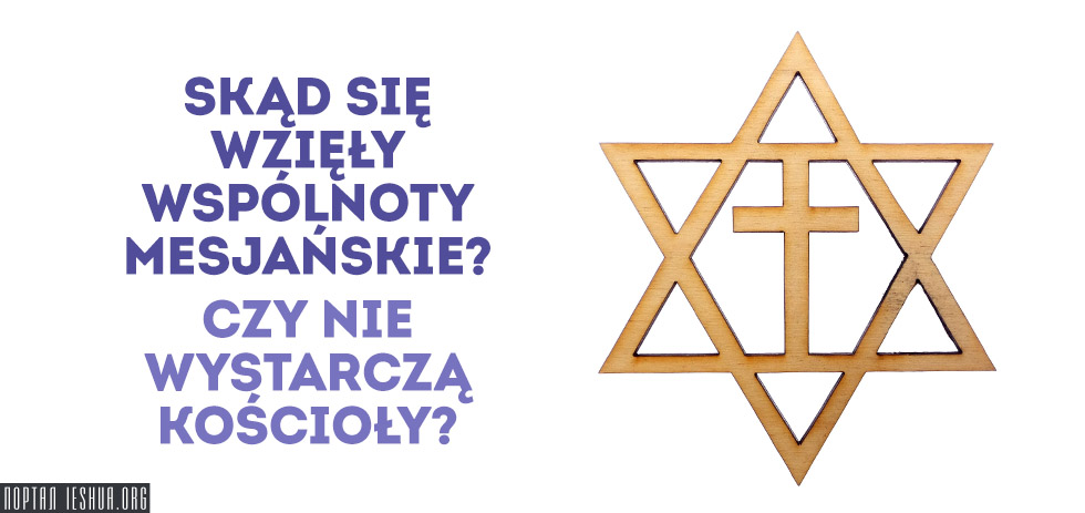 Skąd się wzięły wspólnoty mesjańskie? Czy nie wystarczą kościoły?
