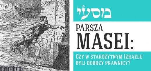 Parsza Masei: Czy w starożytnym Izraelu byli dobrzy prawnicy?