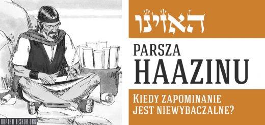 Parsza Haazinu: Kiedy zapominanie jest niewybaczalne?